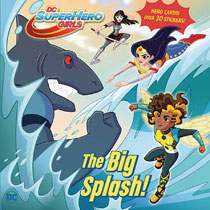 Image: DC Super Hero Girls: Big Splash Pictureback  (Young Readers) - Random House Books For Young R