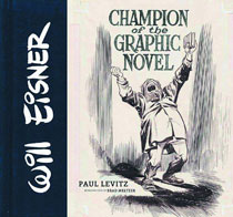 Image: Will Eisner: Champion of the Graphic Novel HC  - Abrams Comicarts