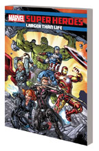 Image: Marvel Super Heroes: Larger Than Life SC  - Marvel Comics