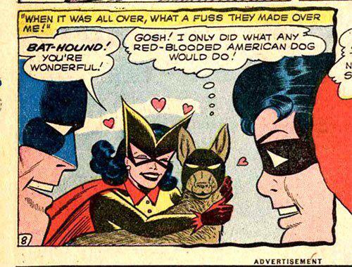 """I Told Ya Bat-Hound Could Talk."""