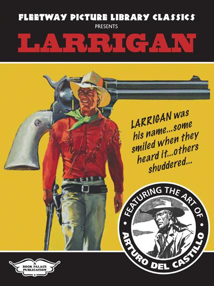 Fleetway Pictures Library Classics: Larrigan