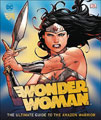 Image: Wonder Woman: Ultimate Guide to Amazon Warrior HC  - DK Publishing Co