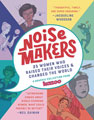Image: Noisemakers: 25 Women Who Raised Their Voices SC  - Knopf Books For Young Readers
