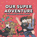 Image: Our Super Adventure Vol. 02: Video Games & Pizza Parties HC  - Oni Press Inc.