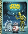Image: Star Wars Little Golden Book: I Am a Droid HC  - Random House Books For Young R