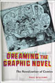 Image: Dreaming the Graphic Novel Novelization of Comics SC  - Rutgers University Press