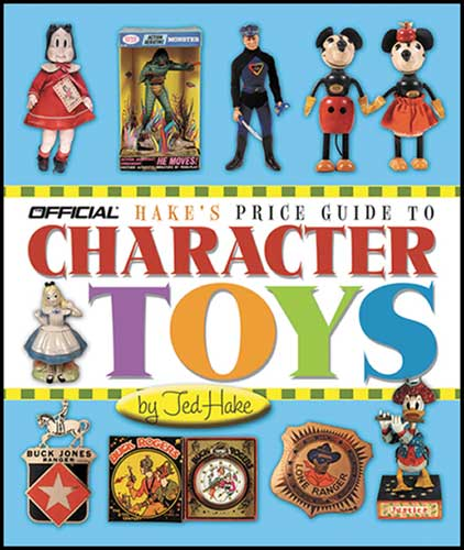 Image: Hake's Price Guide to Character Toys  (6th ed.) -