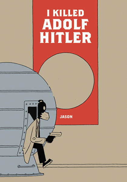 Image: I Killed Adolf Hitler SC  - Fantagraphics Books
