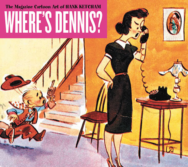 Image: Where's Dennis? The Magazine Cartoon Art of Hank Ketcham SC  - Fantagraphics Books