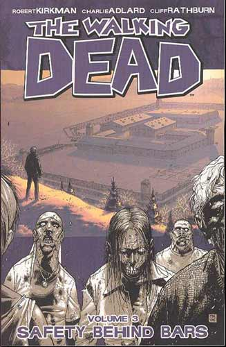 Image: Walking Dead Vol. 03: Safety Behind Bars SC  - Image Comics