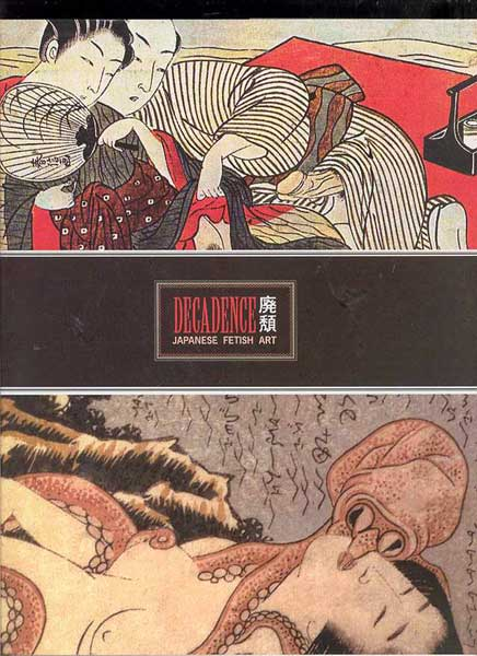 Image: Decadence: 300 Years of Japanese Fetish Art HC  - Fantagraphics Books