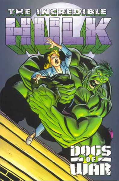 Image: Incredible Hulk: The Dogs of War SC  - Marvel Comics
