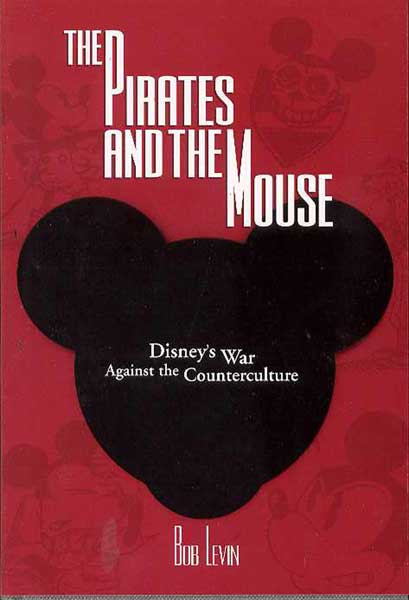 Image: Pirates & the Mouse: Disney's War Against Underground HC  - Fantagraphics Books