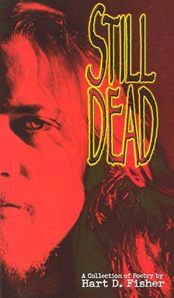 Image: Still Dead: A Collection of Poetry by Hart D. Fisher  (tpb) - Boneyard Press