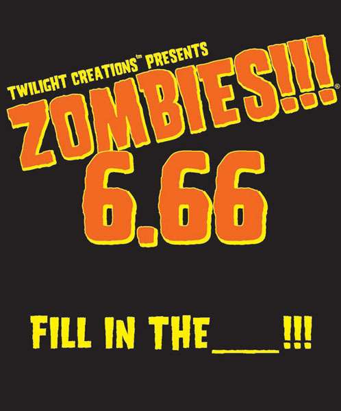 Image: Zombies!!! 6.66: Fill in the _!!!  -