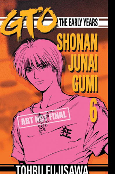 Image: GTO: The Early Years Vol. 06 SC  - Tokyopop