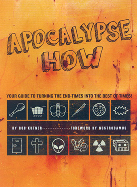 Image: Apocalyse How: Making the End Times Best of Times SC  -