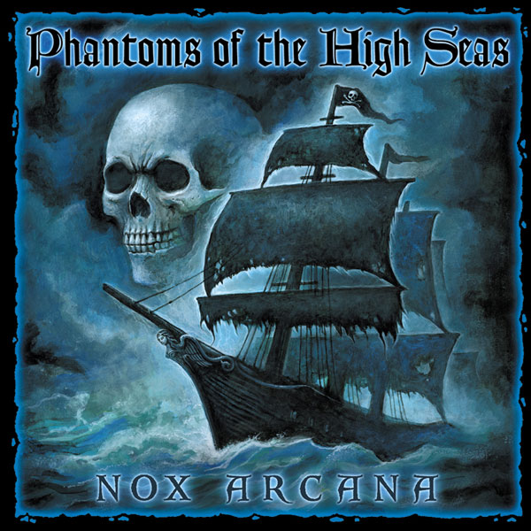 Image: Nox Arcana: Phantoms of the High Seas  (CD) - Monolith Graphics