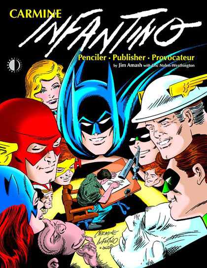 Image: Carmine Infantino: Penciler, Publisher, Provocateur SC  - Twomorrows Publishing