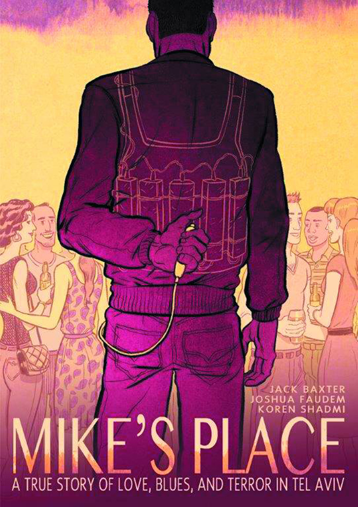 Image: Mike's Place: A True Story Love, Blues, and Terror in Tel Aviv HC  - First Second (:01)