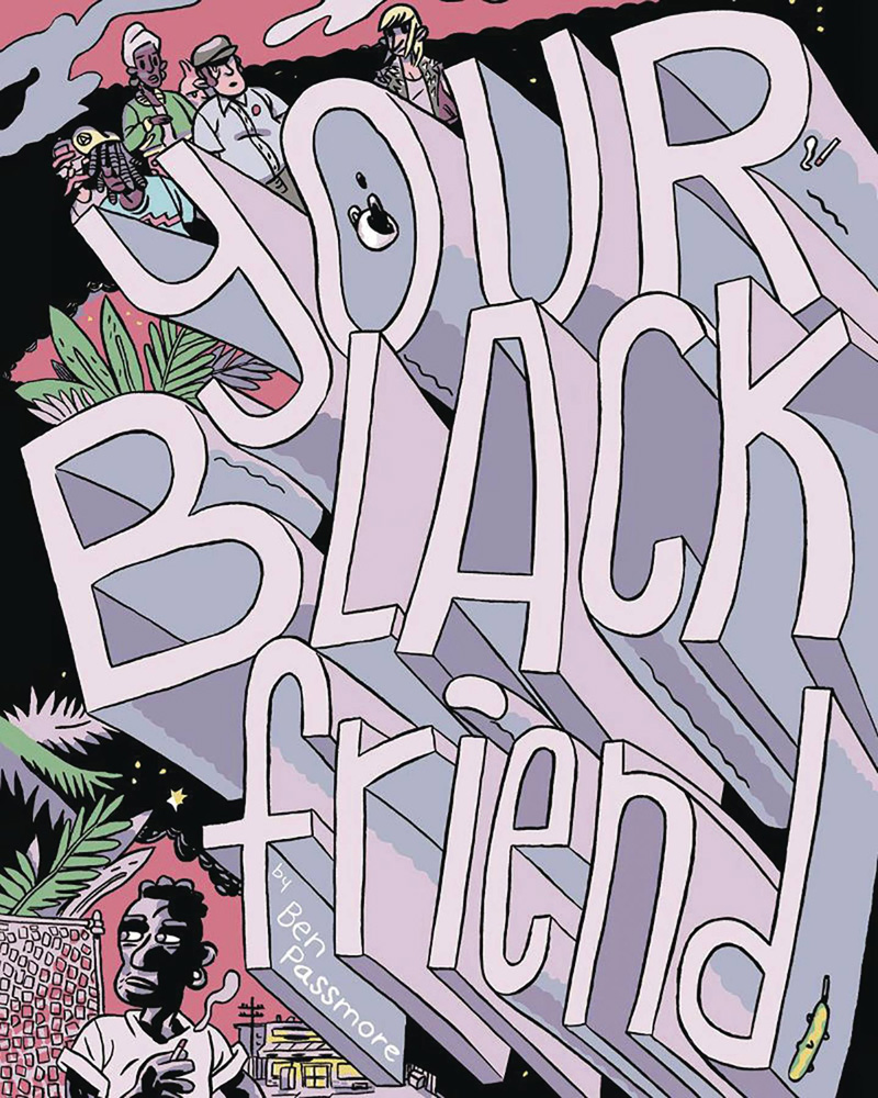 Image: Your Black Friend and Other Strangers HC  - Silver Sprocket