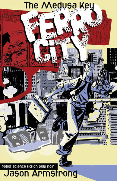 Image: Ferro City Vol. 01: The Medusa King SC  - Image Comics