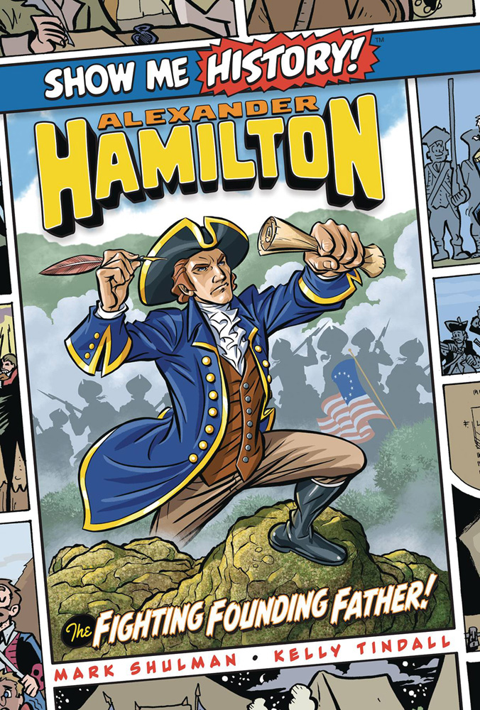 Image: Show Me History!: Alexander Hamilton - The Fighting Founding Father! HC  - Portable Press