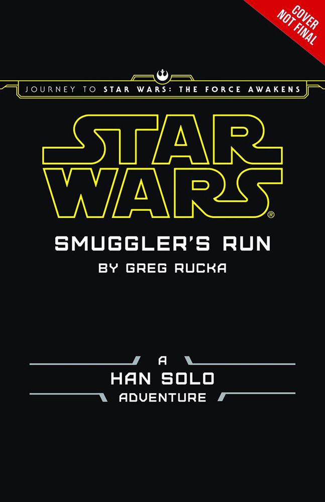 Image: Journey to Star Wars: The Force Awakens - Smugglers Run Novel  (Young Readers) - Disney Lucasfilm Press