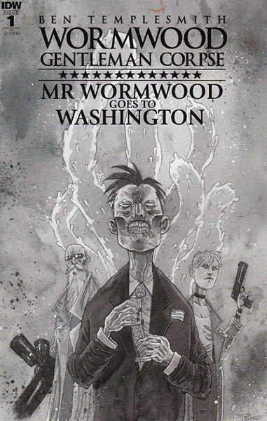 Image: Wormwood Gentleman Corpse: Mr. Wormwood Goes to Washington #1 (Templesmith incentive cover) (10-copy)  [2017] - IDW Publishing