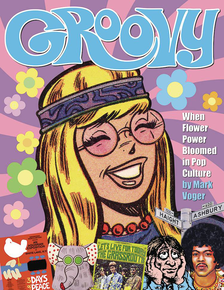 Image: Groovy: When Flower Power Bloomed in Pop! Culture HC  - Twomorrows Publishing