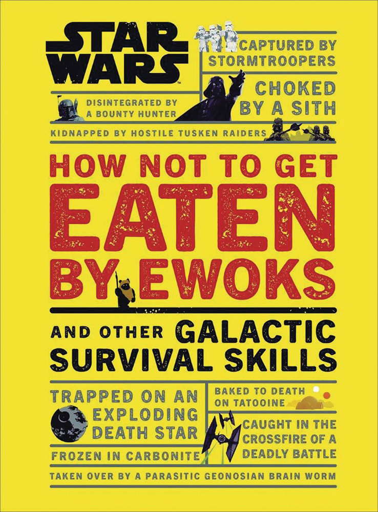 Image: Star Wars: How Not Get Eaten by Ewoks & Other Skills HC  - DK Publishing Co