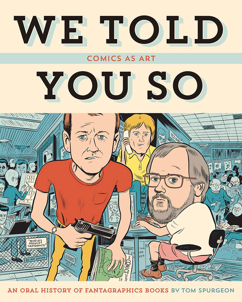 Image: We Told You So: Comics as Art HC  - Fantagraphics Books
