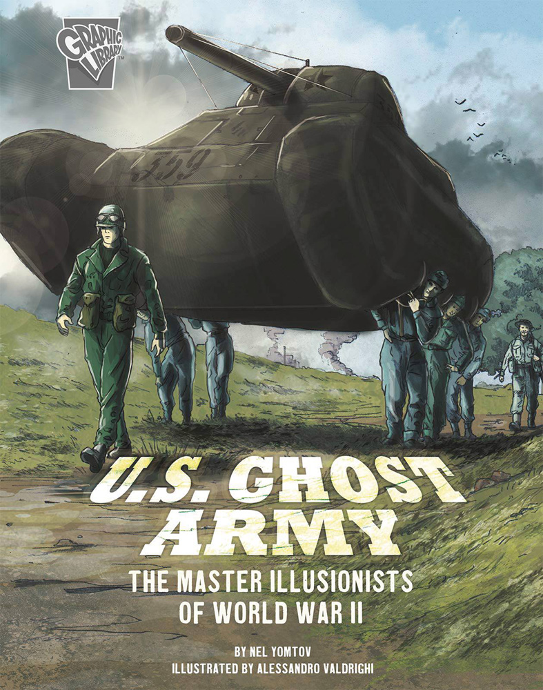 Image: U.S. Ghost Army: The Master Illusionists of World War II SC  - Capstone Publishing