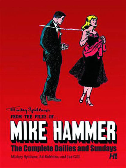 Image: From the Files of... Mike Hammer: The Complete Dailies and Sundays HC  - Hermes Press