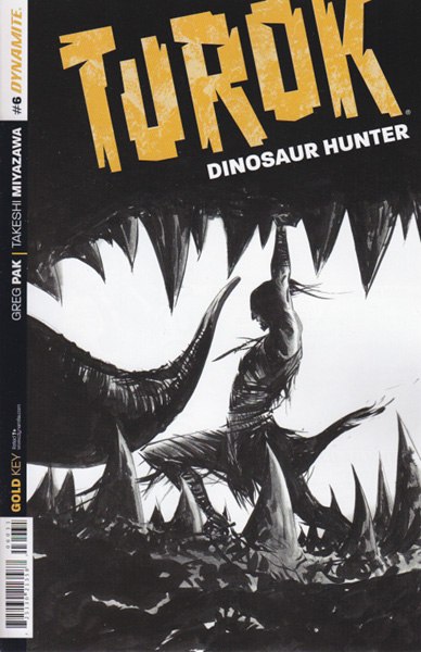 Image: Turok: Dinosaur Hunter #6 (variant incentive cover - Jae Lee B&W) (25-copy) - Dynamite