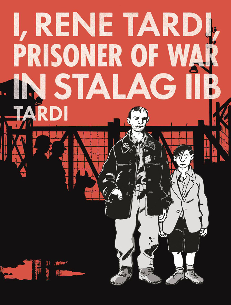 Image: I, Rene Tardi, Prisoner of War in Stalag IIB HC  - Fantagraphics Books