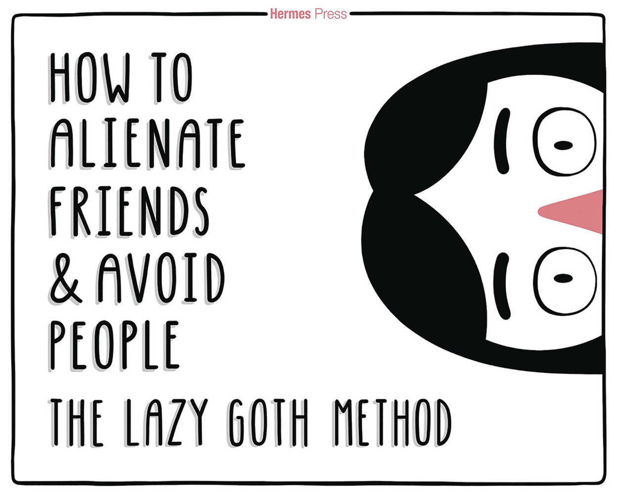 Image: How to Alienate Friends & Avoid People Lazy Goth Method HC  - Hermes Press
