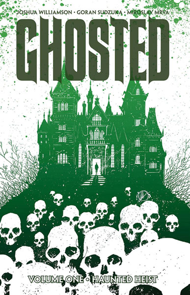 Image: Ghosted Vol. 01: Haunted Heist SC  - Image Comics