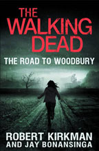 Image: Walking Dead Novel: Road to Woodbury SC  - Thomas Dunne Books
