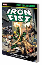 Image: Iron Fist Epic Collection: The Fury of Iron Fist SC  - Marvel Comics