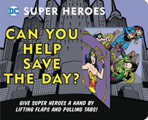 Image: DC Super Heroes Board Book: Can You Help Save the Day?  - Downtown Bookworks