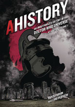 Image: Ahistory: Unauthorized History of Doctor Who Universe Vol. 01  (4th edition) - Mad Norwegian Press