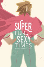 Image: Super Fun Sexy Times Vol. 01 GN  - Oni Press Inc.