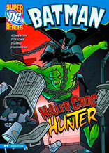 Image: DC Super Heroes: Batman Young Readers - Killer Croc Hunter SC  - Capstone Press
