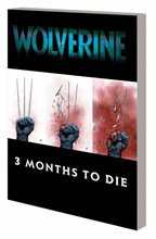 Image: Wolverine Vol. 02: Three Months to Die Book 2 SC  - Marvel Comics