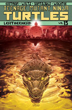 Image: Teenage Mutant Ninja Turtles Vol. 15: Leatherhead SC  - IDW Publishing
