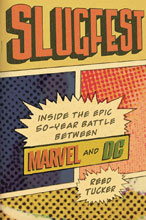 Image: Slugfest: Inside the Epic 50-Year Battle Between Marvel and DC HC  - Marvel Press