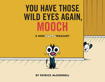 Image: You Have Those Wild Eyes Again, Mooch - A Mutts Treasury SC  - Andrews Mcmeel