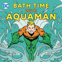 Image: Bath Time with Aquaman Bath Book  - Downtown Bookworks