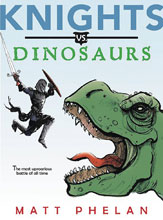 Image: Knights vs. Dinosaurs Illustrated Novel  - Greenwillow Books
